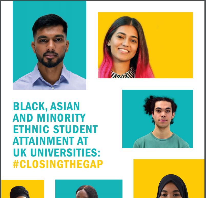 BLACK, ASIAN AND MINORITY ETHNIC STUDENT ATTAINMENT AT UK UNIVERSITIES: #CLOSINGTHEGAP